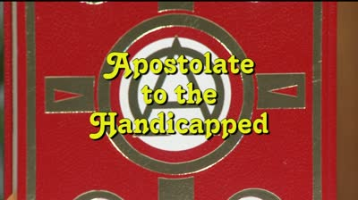 Apostolate to the Handicapped episode for June 16, 2013